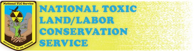 National Toxic Land/Labor Conservation Service